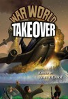 War World: Takeover - John F. Carr, William F. Wu, Don Hawthorne, John Dalmas, E.R. Stewart