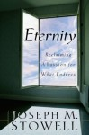 Eternity: Reclaiming a Passion for What Endures - Joseph M. Stowell