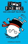 Timmy Failure Now Look What You've Done - Stephan Pastis