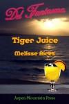 Del Fantasma: Tiger Juice - Melisse Aires