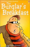 The Burglar's Breakfast - Lesley Sims, Felicity Everett, Christyan Fox