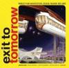 Exit to Tomorrow: History of the Future, World's Fair Architecture, Design, Fashion 1933-2005 - Paola Antonelli