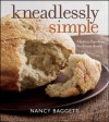 Kneadlessly Simple - Nancy Baggett