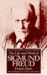 The Life and Work of Sigmund Freud - Alfred Ernest Jones