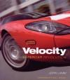 Velocity: Supercar Revolution - John Lamm, Jay Leno, Thos L. Bryant, Thos. L. Bryant