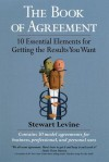 The Book of Agreement: 10 Essential Elements for Getting the Results You Want - Stewart Levine