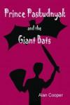 Prince Paskudnyak and the Giant Bats - Alan Cooper