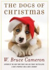 The Dogs of Christmas (Audio) - W. Bruce Cameron, Kirby Heyborne