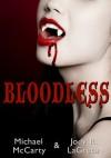 Bloodless - Michael McCarty, J.R. LaGreca