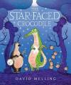 The Star-Faced Crocodile - David Melling