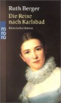 Die Reise Nach Karlsbad - Ruth Berger