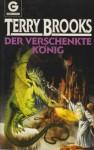 Der verschenkte König (Landover #3) - Terry Brooks, Angelika Weidmann