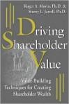 Driving Shareholder Value: Value-Building Techniques for Creating Shareholder Wealth - Roger A. Morin
