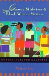 Granny Midwives and Black Women Writers: Double-Dutched Readings - Valerie Lee, Routledge