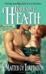 A Matter Of Temptation (Avon Romantic Treasure) - Lorraine Heath