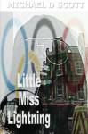 Little Miss Lightning - Michael D Scott