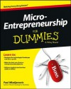 Micro-Entrepreneurship For Dummies (For Dummies (Business & Personal Finance)) - Paul Mladjenovic