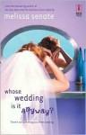 Whose Wedding Is It Anyway? - Melissa Senate