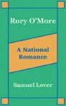Rory O'More a National Romance - Samuel Lover