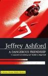 A Dangerous Friendship - Jeffrey Ashford