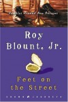Feet on the Street: Rambles Around New Orleans (Crown Journeys) - Roy Blount Jr.