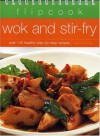 Flipcook: Wok & Stir-Fry: Over 140 Healthy Step-By-Step Recipes - Linda Doeser