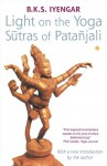 Light on the Yoga Sutras of Patanjali - B.K.S. Iyengar