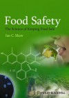 Food Safety: The Science of Keeping Food Safe - Ian Shaw