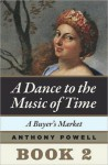 A Buyer's Market (A Dance to the Music of Time #2) - Anthony Powell