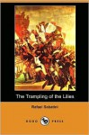 The Trampling of the Lilies - Rafael Sabatini