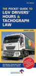 The Pocket Guide To Lgv Drivers' Hours And Tachograph Law - David Lowe