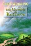 Das Gambit der Kaiserin (Der verschlungene Pfad, #2) - Chris Wooding