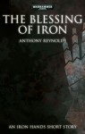 The Blessing of Iron - Anthony Reynolds