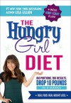 The Hungry Girl Diet: Big Portions. Big Results. Drop 10 Pounds in 4 Weeks - Lisa Lillien