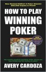 How to Play Winning Poker, 4th Edition - Avery Cardoza