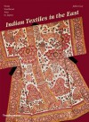 Indian Textiles in the East: From Southeast Asia to Japan - John Guy