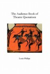 The Audience Book of Theatre Quotations - Louis Phillips