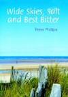 Wide Skies, Salt And Best Bitter - Peter Phillips