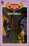 Schattensaat - Robert Jordan, Uwe Luserke