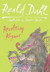 Revolting Rhymes. Roald Dahl - Roald Dahl