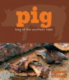 Pig: King of the Southern Table - James Villas