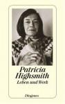Patricia Highsmith. Leben und Werk. - Patricia Highsmith