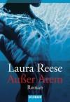 Außer Atem: Roman (German Edition) - Laura Reese, Jutta-Maria Piechulek