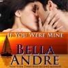 If You Were Mine - Bella Andre, Eva Kaminsky