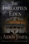 The Forgotten Eden - Aiden James