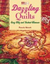 Dazzling Quilts: Easy Glitz and Instant Glamour - Pamela Mostek