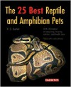 The 25 Best Reptile and Amphibian Pets - Richard D. Bartlett