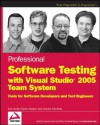 Professional Software Testing with Visual Studio 2005 Team System: Tools for Software Developers and Test Engineers - Tom Arnold, Andy Leonard