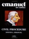 Civil Procedure (Emanuel Law Outlines) - Steven L. Emanuel