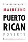 Understanding Mainland Puerto Rican Poverty - Susan S. Baker
